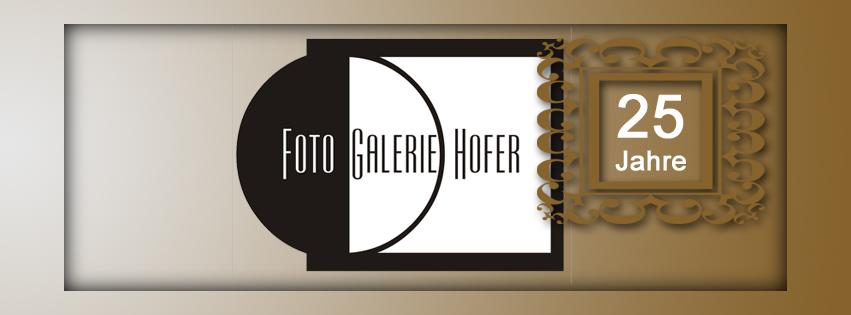 """""""25 Jahre""""    FOTO GALERIE HOFER"""
